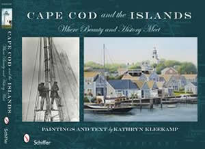 Cape Cod and the Islands: Where Beauty and History Meet Kathryn Kleekamp
