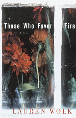 Those Who Favor Fire  Lauren Wolk